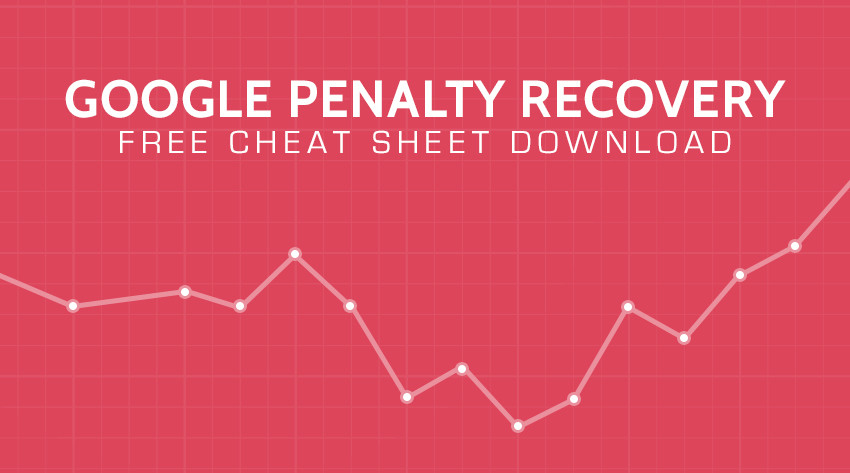 Google Penalty Cheat Sheet