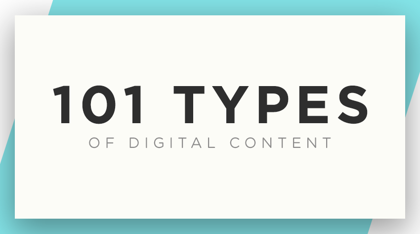 101 types of digital content, examples of content types
