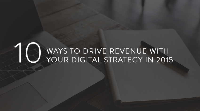 10 ways to drive revenue with your digital strategy 2015 image