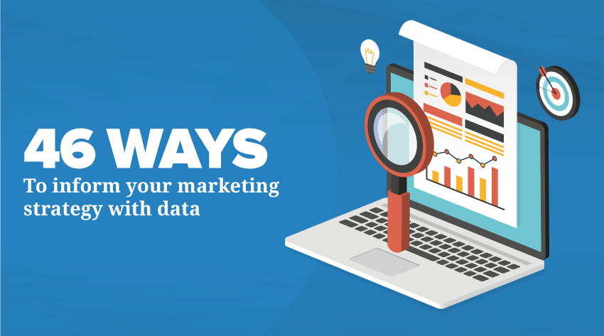 46 Ways to Inform Your Marketing Strategy with Data  6682dbc086bb