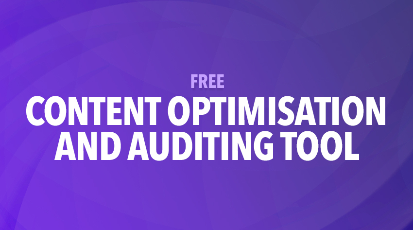 content optimisation and auditing tool