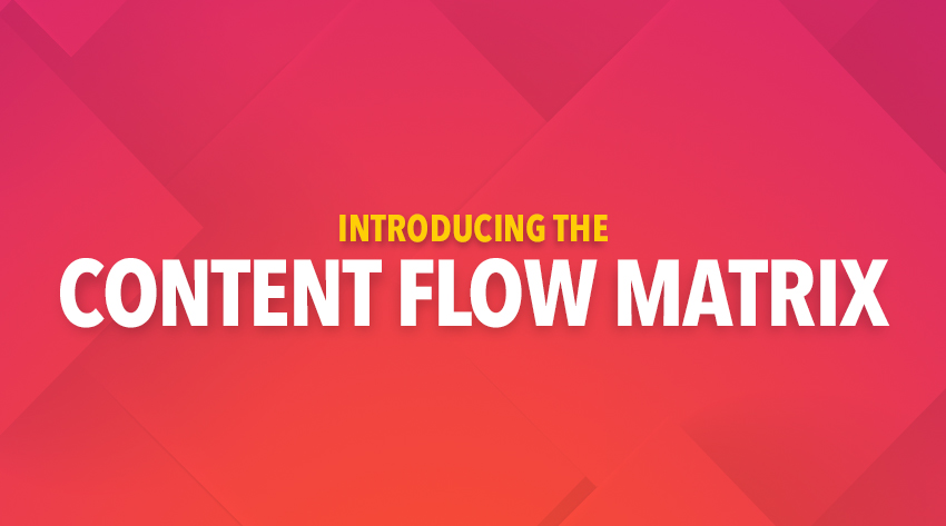 introducing the content flow matrix a framework for creating the