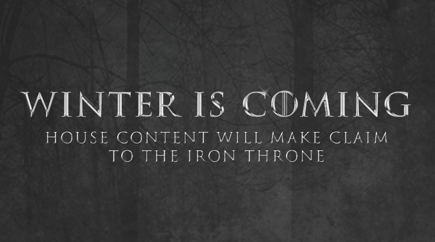 Winter is coming - house content will make claim to the iron throne image