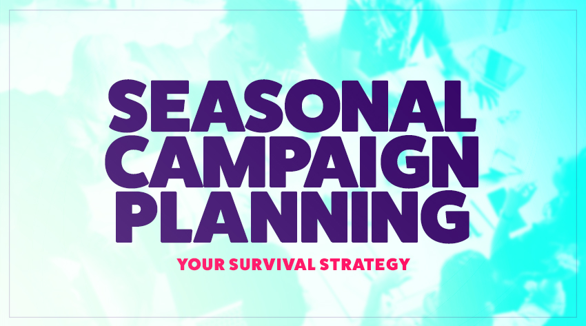 Seasonal campaign planning image