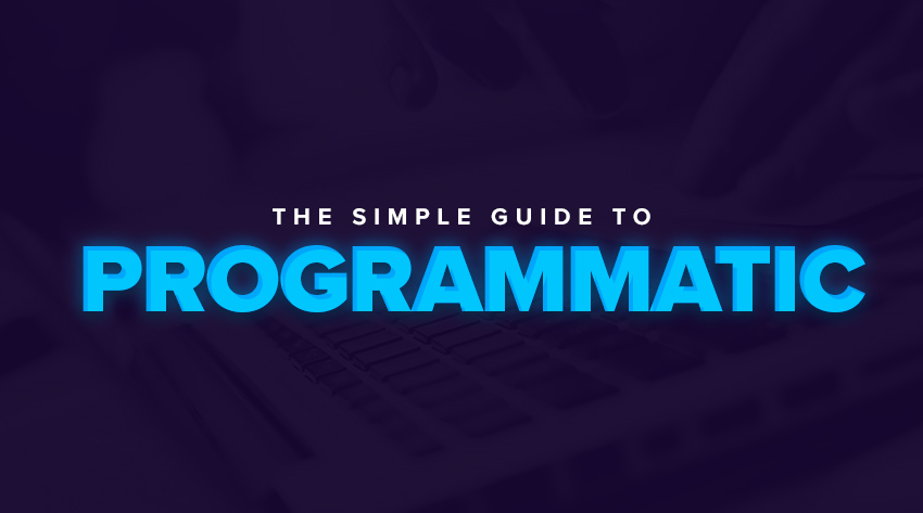 _Blog - The Simple Guide To Programmatic