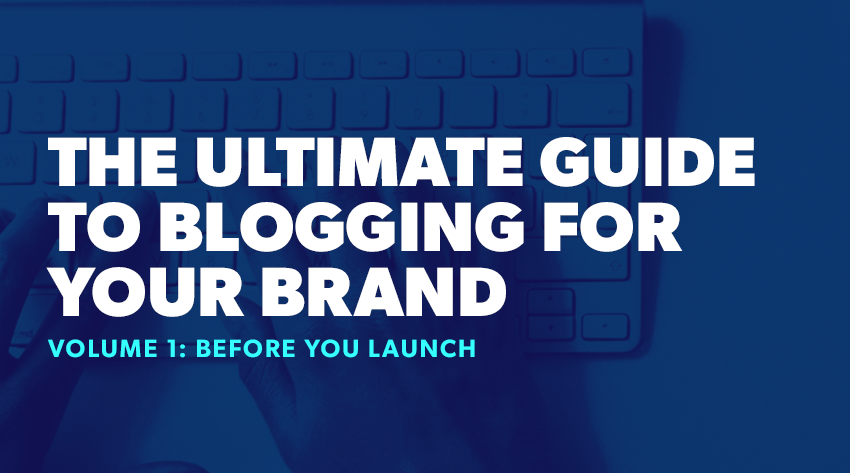 ultimate guide to blogging for your brand volume 1 banner image
