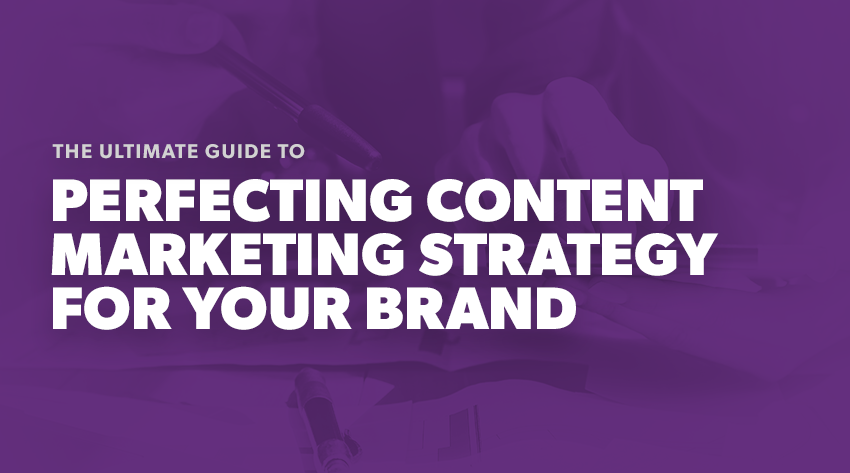 perfecting content marketing strategy for your brand banner image