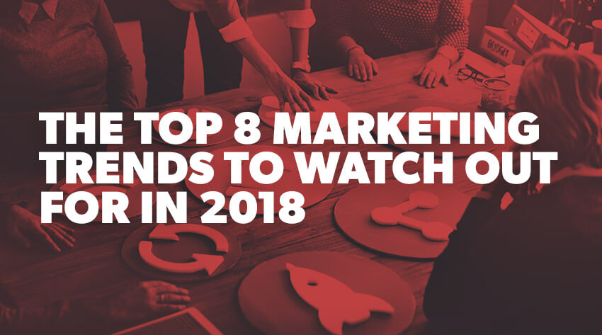 marketing trends 2018