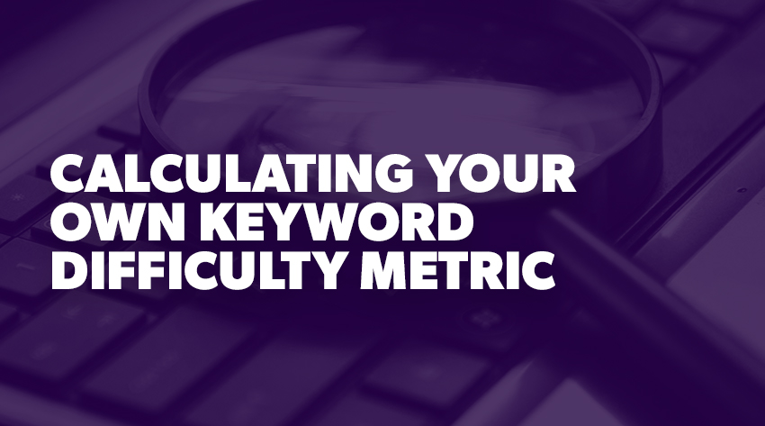 how to calculate a Keyword Difficulty Metric