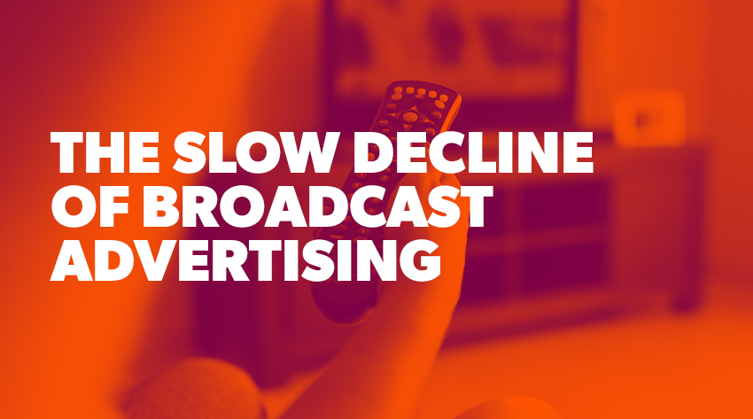 The Slow Decline of Broadcast Advertising