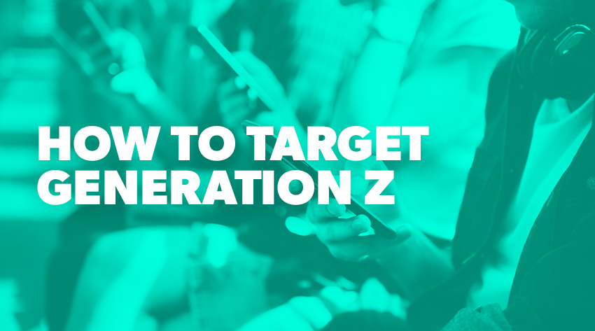 How to Target Generation Z