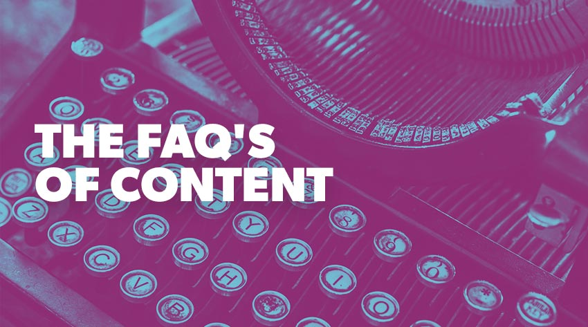 the FAQs of content marketing