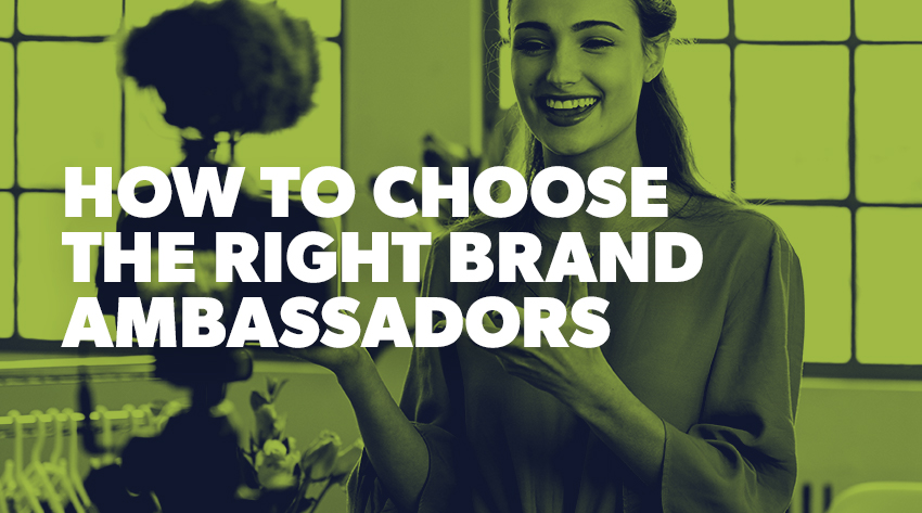 How to choose brand ambassadors