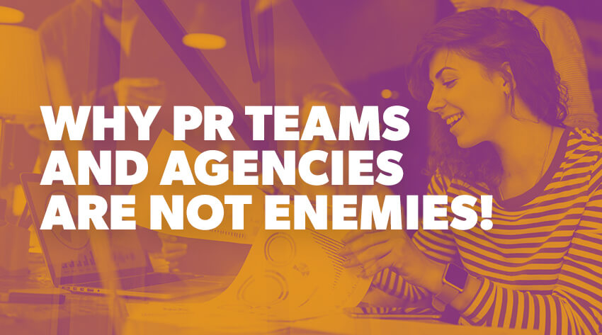 why PR and agencies need to work together