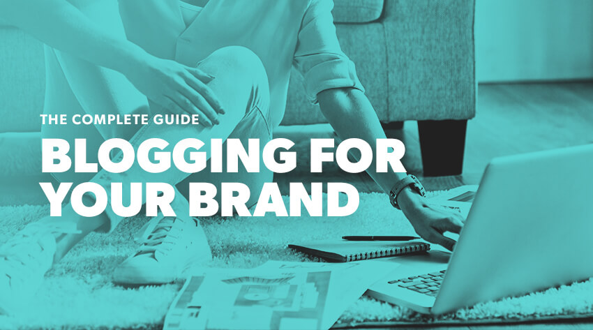 Full guide on how to blog for your brand