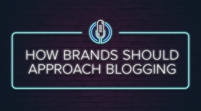 Why your brand needs to have a blog