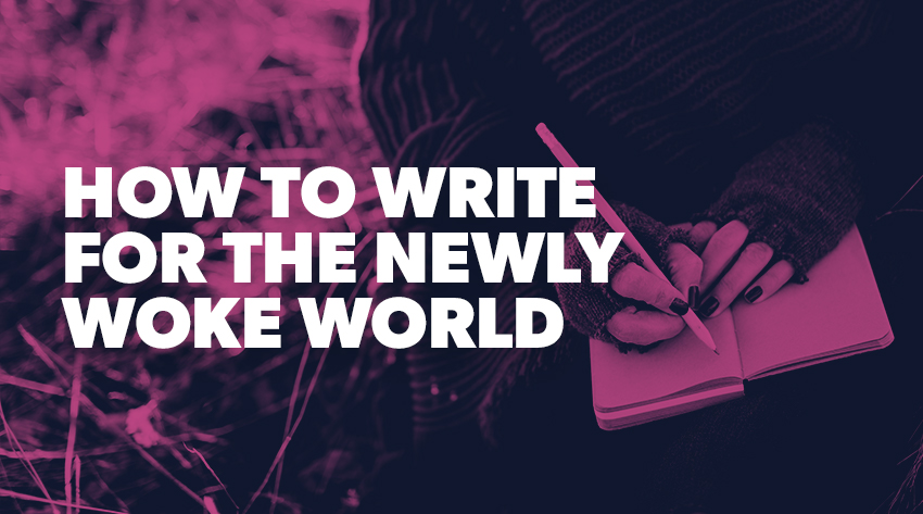 How to write for woke world