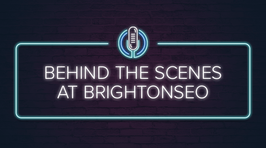 behind the scenes at brightonseo 2019