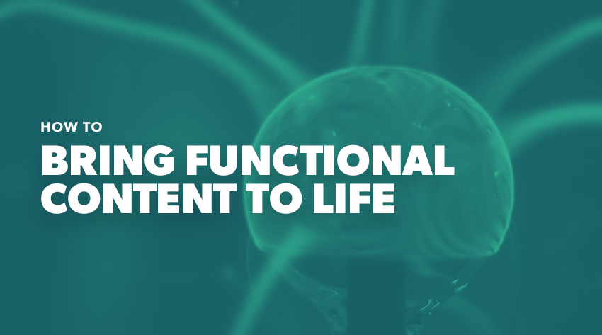 How to Bring Functional Content to Life