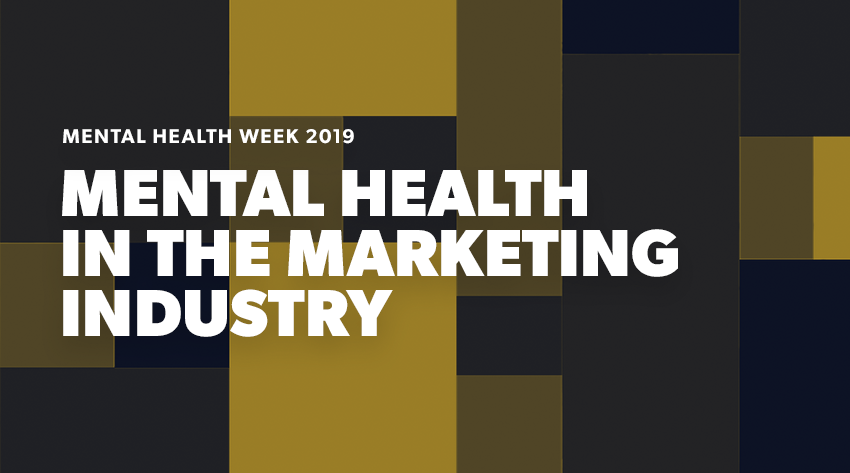 mental health in marketing - mental health awareness week 2019