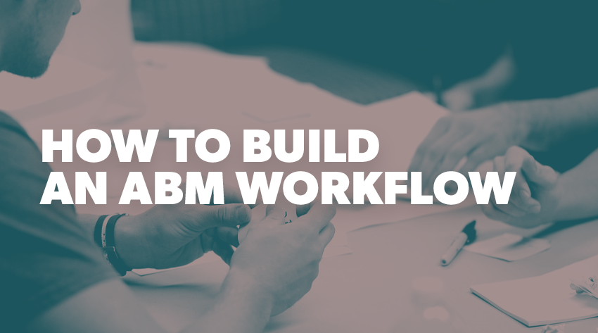 how to build an ABM workflow