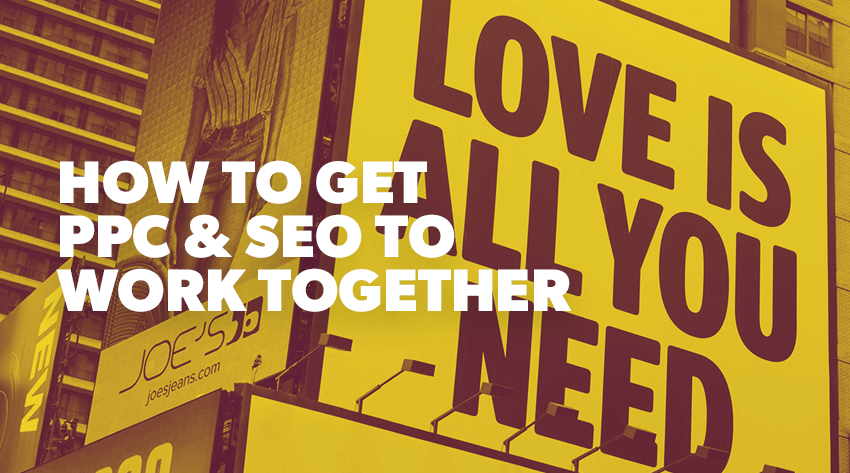 How to Get PPC and SEO to Work Together