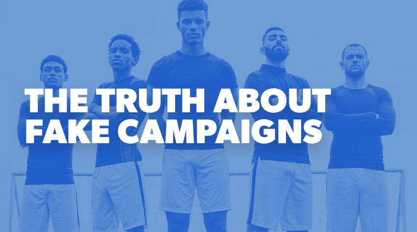 The Truth About Fake Campaigns (1)