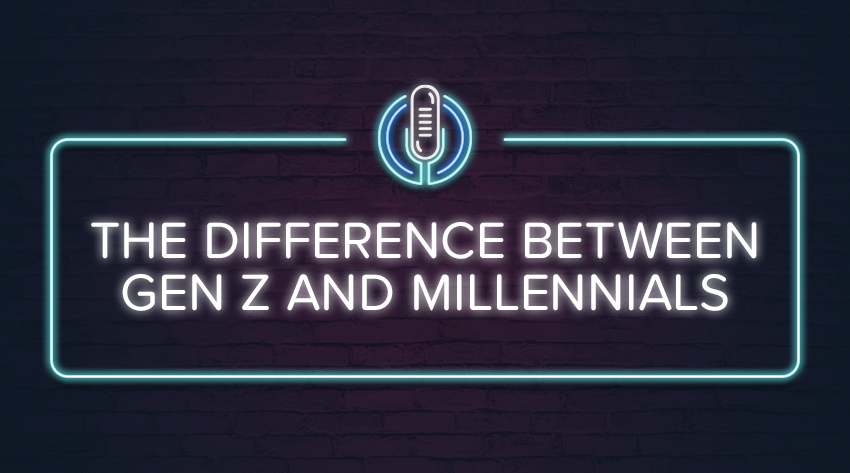 Podcast-The difference between Gen Z and Millennial's