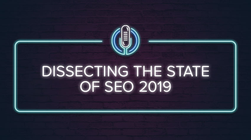 Dissecting-the-State-of-SEO-2019