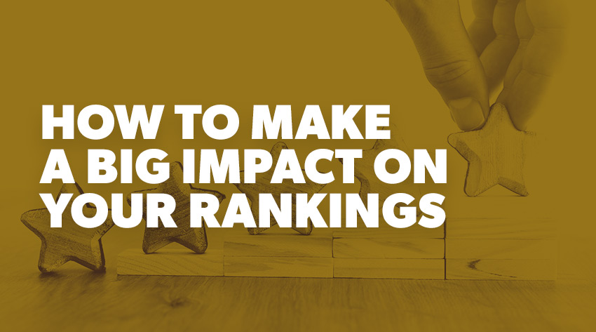 How to Make a Big Impact on Your Rankings